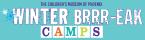 Winter Brrr-eak Camp at the Children's Museum of Phoenix
