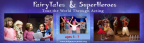 Fairytales & Superheroes - Kids Acting Courses