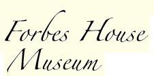 Forbes House Museum