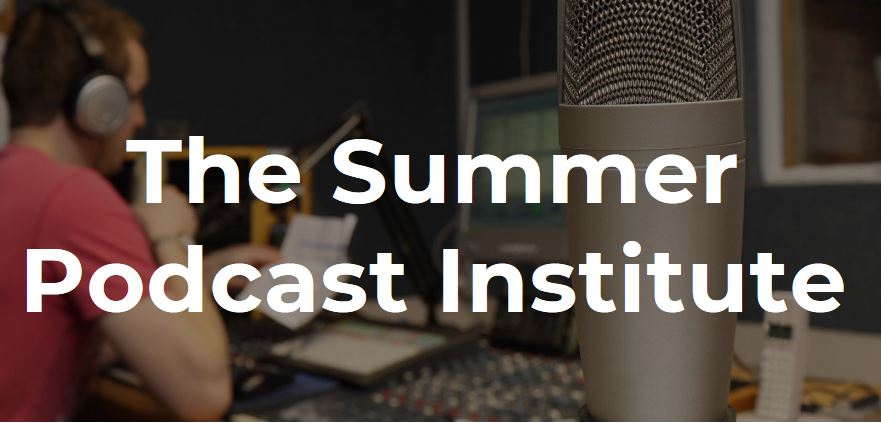 Summer Podcast Institute