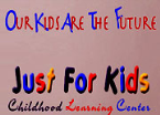 Just For Kids Early Childhood Learning Center